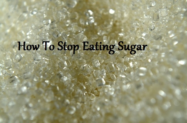 How to stop eating sugar