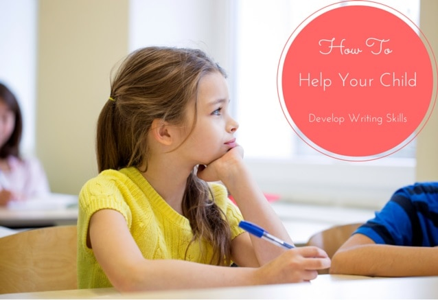 How To Help Your Child Develop Writing Skills