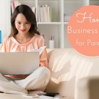 Top 10 Home Business Ideas for Parents