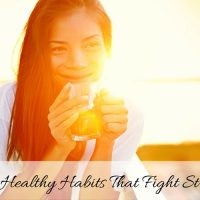 10 Healthy Habits That Fight Stress