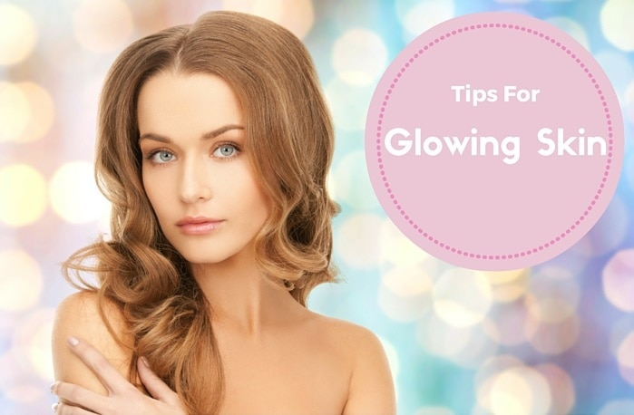 Tips For Glowing Skin