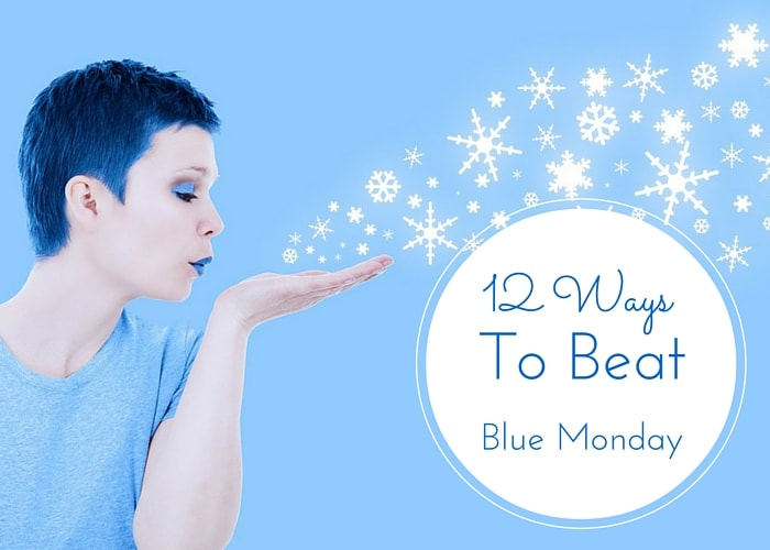 12 Ways To Beat Blue Monday