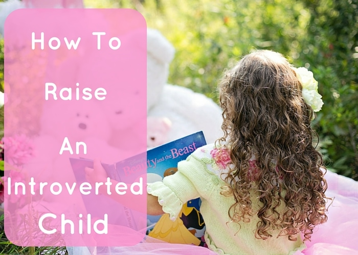 How To Raise An Introverted Child