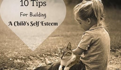 10 Tips For Building Self Esteem in Children