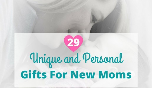 29+ Unique and Personal Gifts for New Moms
